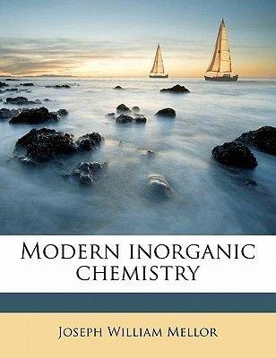 Modern Inorganic Chemistry (Paperback): Joseph William Mellor