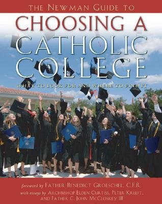 Newman Guide To Choosing A Catholic College (Paperback):