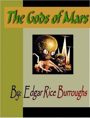 The Gods of Mars (Electronic book text): Edgar Rice Burroughs