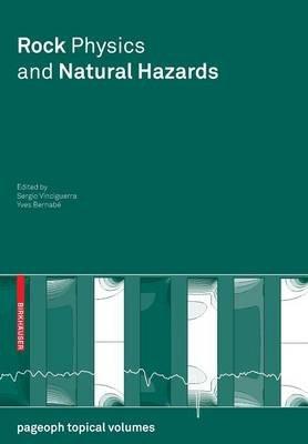 Rock Physics and Natural Hazards (Paperback): Sergio Vinciguerra, Yves Bernabe