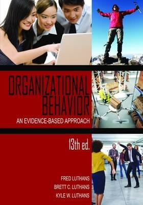 Organizational Behavior - An Evidence-Based Approach, 13th Ed. (Electronic book text): Fred Luthans, Brett C Luthans, Kyle W...