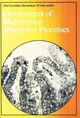 Development of Mammalian Absorptive Processes (Other digital): CIBA Foundation Symposium