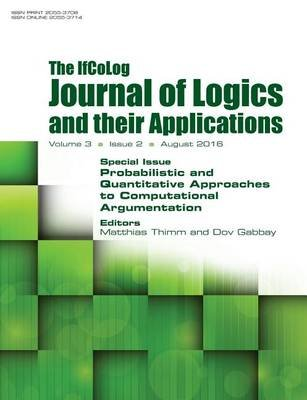 Ifcolog Journal of Logics and Their Applications. Volume 3, Number 2 - Probabilistic and Quantitative Approaches to...