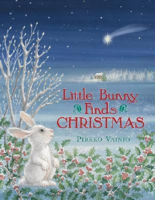Little Bunny Finds Christmas (Hardcover): Pirko Vainio
