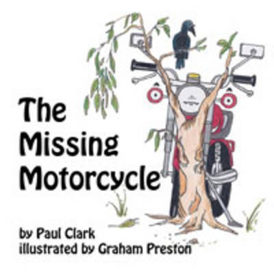 Missing Motorcycle (Paperback): Paul Clark