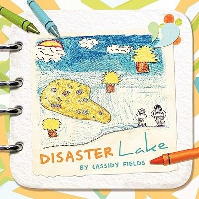 DISASTER Lake (Paperback): Cassidy Fields