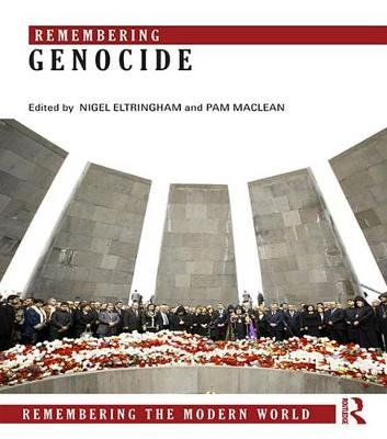 Remembering Genocide (Electronic book text): Nigel Eltringham, Pam MacLean