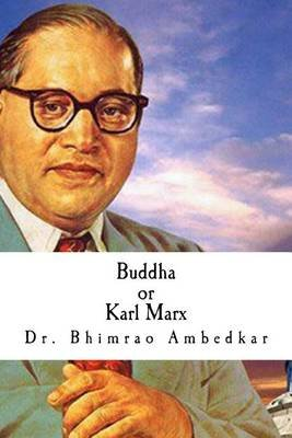 Buddha or Karl Marx (Paperback): Dr Bhimrao Ramji Ambedkar