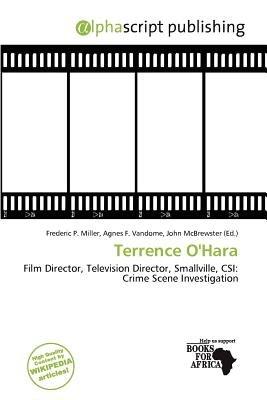 Terrence O'Hara (Paperback): Frederic P. Miller, Agnes F. Vandome, John McBrewster