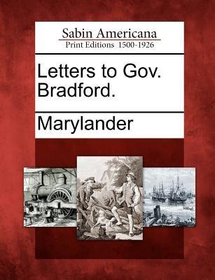 Letters to Gov. Bradford. (Paperback): Marylander