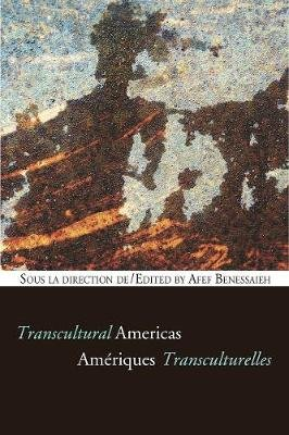 Ameriques transculturelles - Transcultural Americas (English, French, Paperback, Bilingual edition): Afef Benessaieh