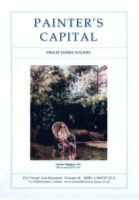 Painter's Capital - Philip James Studio (Spiral bound, New title): N.P. James