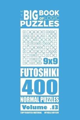 The Big Book of Logic Puzzles - Futoshiki 400 Normal (Volume