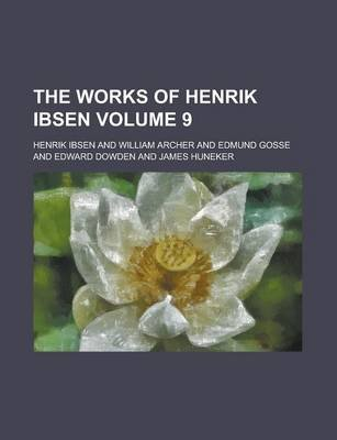 The Works of Henrik Ibsen (Volume 2) (Paperback): Henrik Johan Ibsen