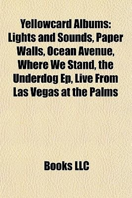 Yellowcard Albums - Lights and Sounds, Paper Walls, Ocean Avenue, Where We Stand, the Underdog Ep, Live from Las Vegas at the...