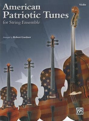 American Patriotic Tunes for String Ensemble: Violin (Paperback):