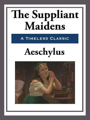 The Suppliant Maidens (Electronic book text): Aeschylus