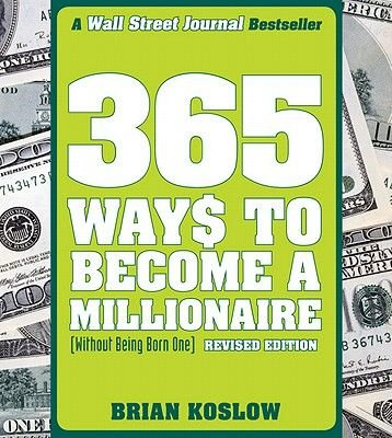 365 Ways to Become a Millionaire (Electronic book text): Brian Koslow