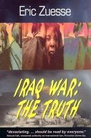 Iraq War: The Truth (Hardcover): Eric Zuesse