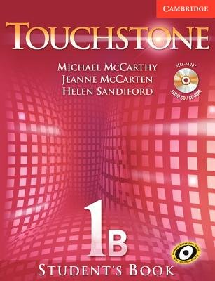 Touchstone Level 1 Student's Book B with Audio CD/CD-ROM (Paperback): Michael J. McCarthy, Jeanne McCarten, Helen Sandiford