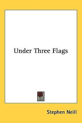 Under Three Flags (Paperback): Stephen Neill