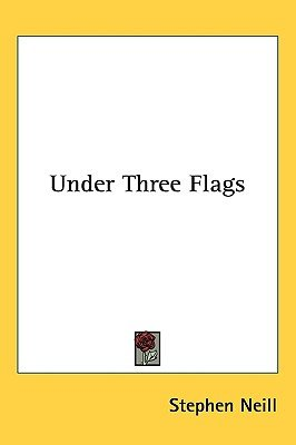 Under Three Flags (Paperback): Stephen Neill