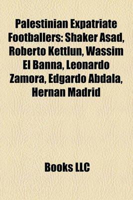 Palestinian Expatriate Footballers - Shaker Asad, Roberto Kettlun, Wassim El Banna, Leonardo Zamora, Edgardo Abdala, Hernan...