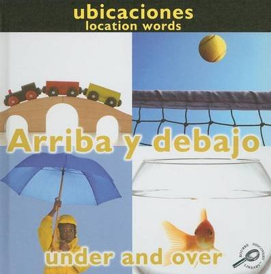 Arriba y Debajo (Under and Over: Location Words) (English, Spanish, Electronic book text): Luana Mitten