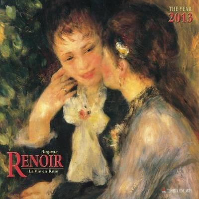 Auguste Renoir - La Vie En Rose 2013 (Calendar):