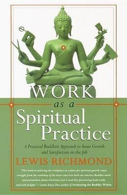 Work as a Spiritual Practice (Electronic book text): Lewis Richmond