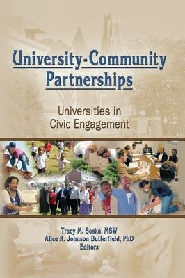 University-Community Partnerships - Universities in Civic Engagement (Electronic book text, 4th Revised edition): Tracy Soska,...
