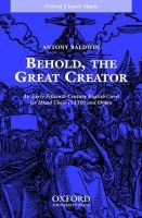 Behold The Great Creator Sheet Music Antony Baldwin