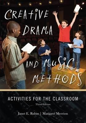 Creative Drama and Music Methods (Electronic book text): Janet E. Rubin, Margaret Merrion