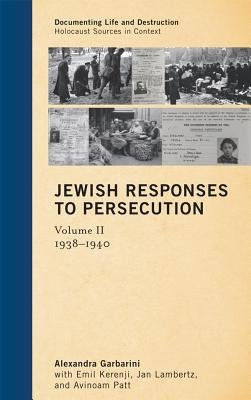 Jewish Responses to Persecution - 1938-1940 (Electronic book text): Alexandra Garbarini