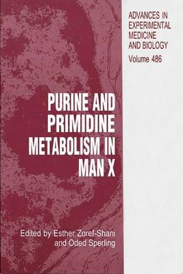 Purine and Pyrimidine Metabolism in Man X (Paperback, 1st ed. Softcover of orig. ed. 2001): Esther Zoref-Shani, Oded Sperling