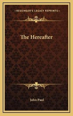 The Hereafter (Hardcover): Pope John Paul