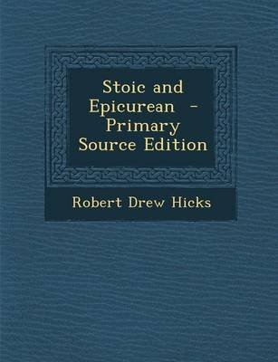 Stoic and Epicurean (Paperback): Robert Drew Hicks