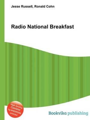 Radio National Breakfast (Paperback): Jesse Russell, Ronald Cohn