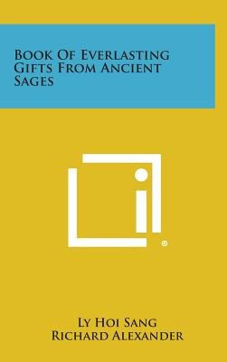 Book of Everlasting Gifts from Ancient Sages (Hardcover): Ly Hoi Sang