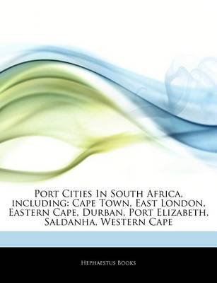 Articles on Port Cities in South Africa, Including - Cape Town, East London, Eastern Cape, Durban, Port Elizabeth, Saldanha,...