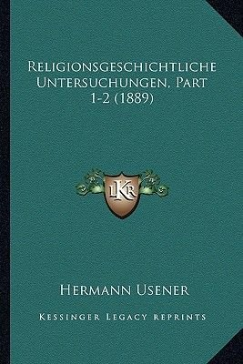 Religionsgeschichtliche Untersuchungen, Part 1-2 (1889) (German, Paperback): Hermann Usener