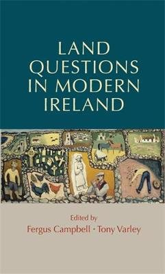 Land Questions in Modern Ireland (Paperback): Fergus Campbell, Tony Varley