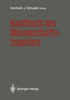 Handbuch Des Wissenschaftstransfers (German, Paperback, Softcover Repri): Hermann J Schuster