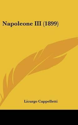 Napoleone III (1899) (English, Italian, Hardcover): Licurgo Cappelletti