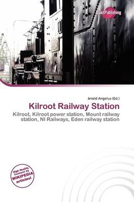 Kilroot Railway Station (Paperback): Jerold Angelus