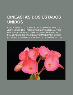Cineastas DOS Estados Unidos - Clint Eastwood, Thomas H. Ince, Jennifer Aniston, Jerry Lewis, Tom Hanks, Steven Spielberg,...