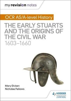 My Revision Notes: OCR AS/A-level History: The Early Stuarts and the Origins of the Civil War 1603-1660 (Paperback): Nicholas...