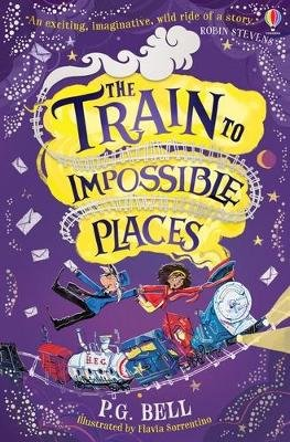 The Train to Impossible Places (Paperback): P. G. Bell