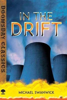 In the Drift (Paperback): Michael Swanwick