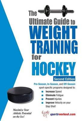 Ultimate Guide to Weight Training for Hockey - 2nd Edition (Paperback, 2 Revised Edition): Robert G. Price